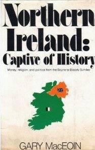 Northern Ireland: Captive of History by Gary MacEoin, 1974, Exc Cond - $10